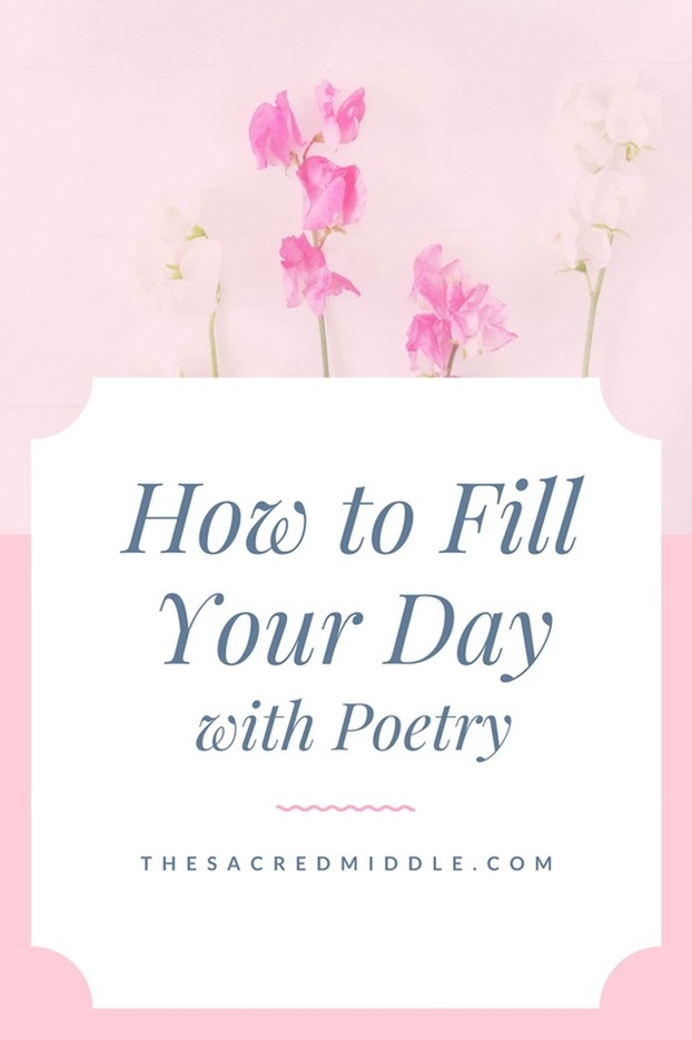 How to Fill Your Day With Poetry