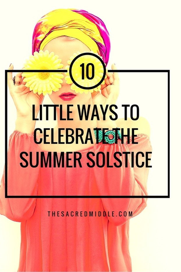 10 Little Ways to Celebrate the Summer Solstice