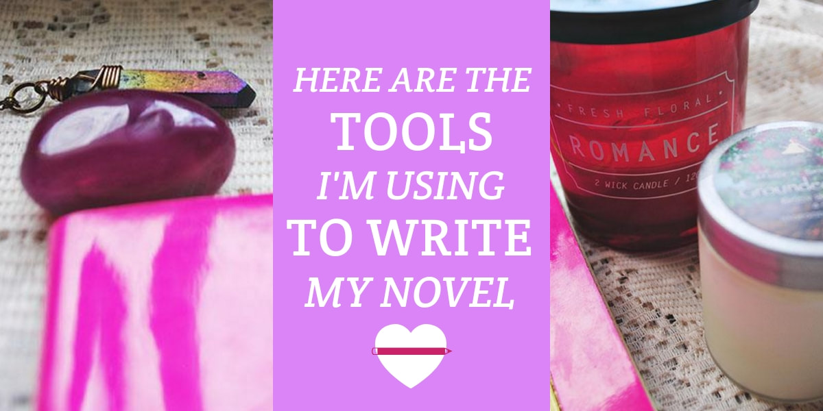 Here are the Tools I'm Using to Write My Novel