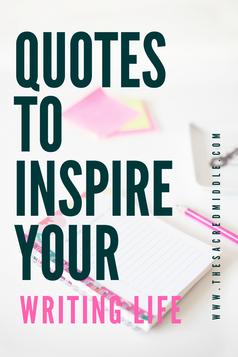 Quotes to Inspire Your Writing Life